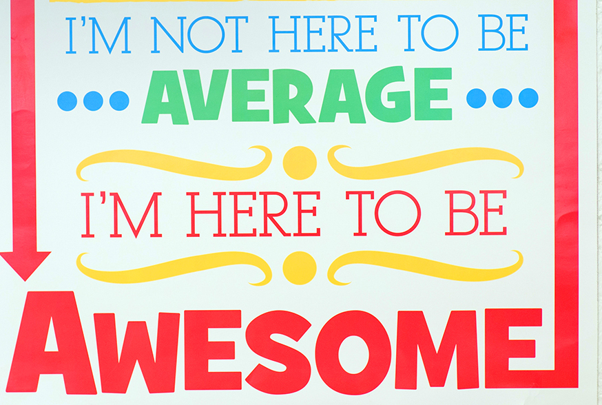 You are here to be awesome